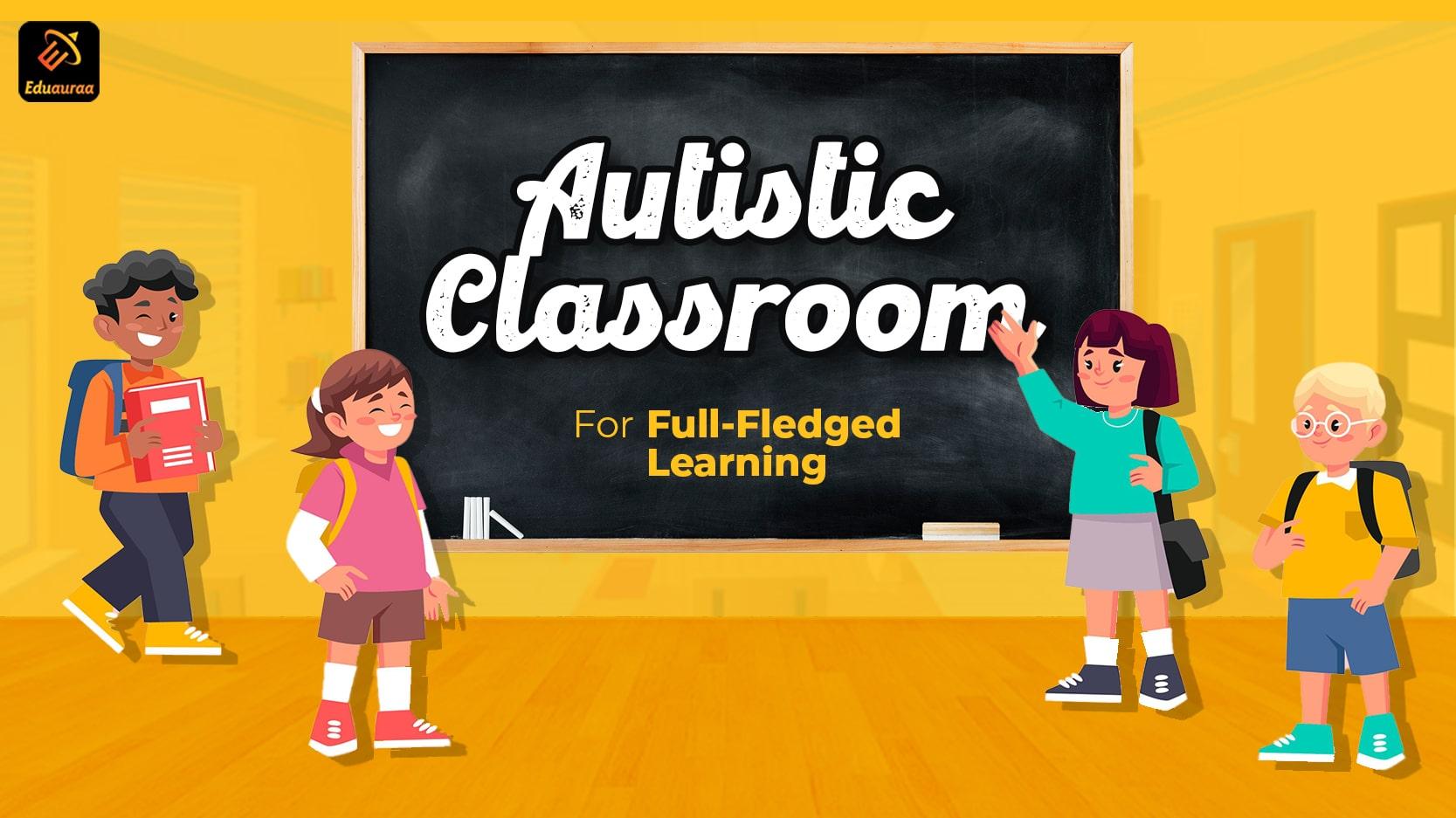 Involve Children in Autistic Classrooms