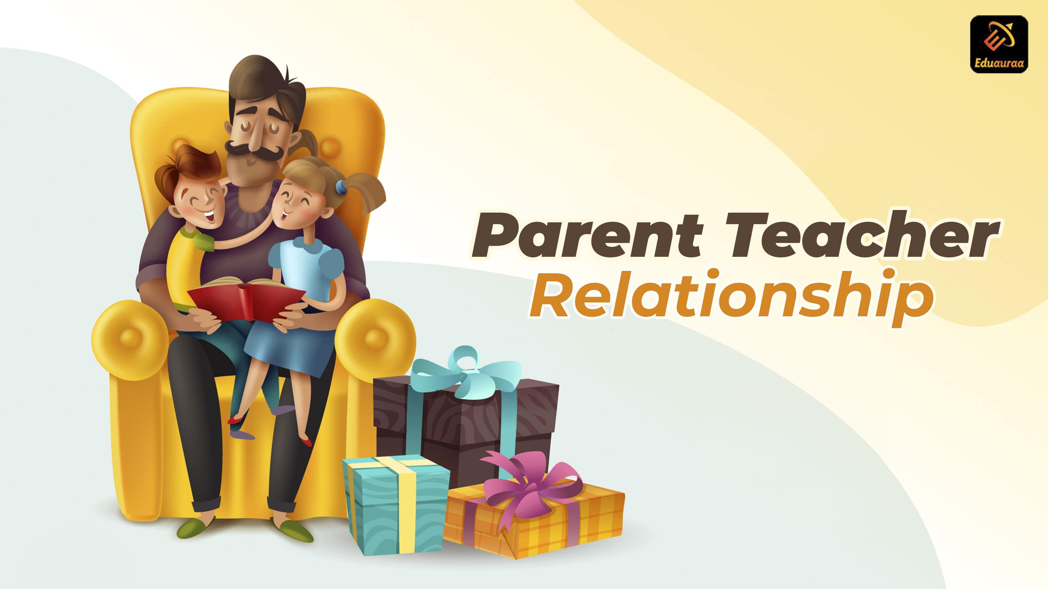 Parent Teacher Relationship